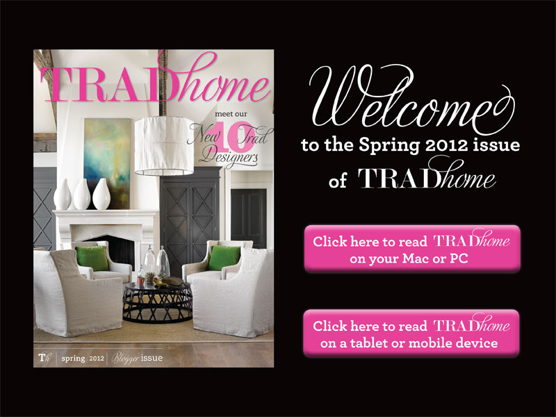 Welcome to the Spring 2012 issue of TRADhome