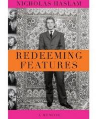 Redeeming Features: A Memoir, by Nicky Haslam. ($30, Knopf, November 2009)